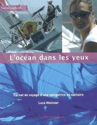 L'océan dans les yeux : carnet de voyage d'une navigatrice en solitaire