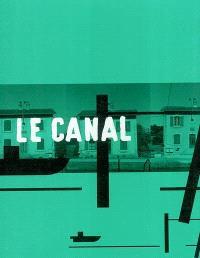Le canal : de la Marne à la Saône : partage d'eau