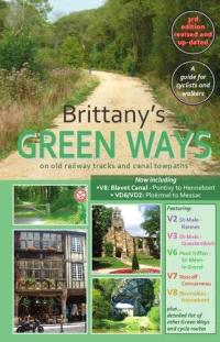 Brittany's green ways : on old railway tracks and canal towpaths : a guide for cyclists and walkers