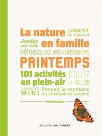 La nature en famille : printemps : 101 activités en plein-air