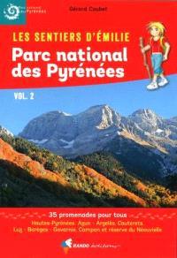 Les sentiers d'Emilie : Parc national des Pyrénées. Volume 2, Hautes-Pyrénées : Azun-Argeles, Cauterets, Luz-Barèges-Gavarnie, Campan et réserve du Néouvielle : 35 promenades pour tous