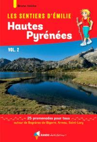 Les sentiers d'Emilie dans les Hautes-Pyrénées : 25 promenades pour tous. Volume 2, Autour de Bagnères-de-Bigorre, Arreau, Saint-Lary