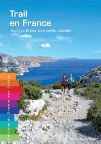 Trail en France : topo-guide des plus belles boucles