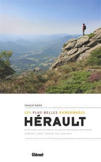 Hérault, les plus belles randonnées : du pic Saint-Loup au Caroux : autour de Frontignan, Avant-Monts, Garrigues, Larzac, Lodévois, Haut Languedoc