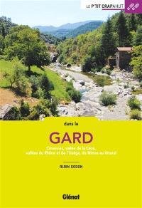 Dans le Gard : Cévennes, vallée de la Cèze, vallées du Rhône et de l'Uzège, de Nîmes au littoral