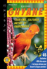 Guide Guyane : tourisme, cultures, nature et randonnées