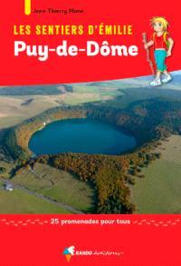 Les sentiers d'Emilie : Puy-de-Dôme : 25 promenades pour tous