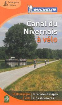 Canal du Nivernais à vélo : la Bourgogne à vélo : le canal en 8 étapes et 17 itinéraires