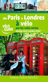 De Paris à Londres à vélo par les voies vertes : avenue verte London-Paris