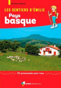 Les sentiers d'Emilie : Pays basque : 25 promenades pour tous