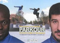 Parkour : des origines à la pratique = Parkour : from the origins to the practice