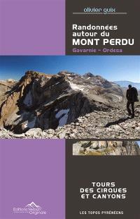 Randonnées autour du mont Perdu : Gavarnie, Ordesa : tours des circuits et canyons