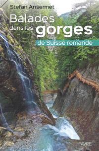 Balades dans les gorges de Suisse romande