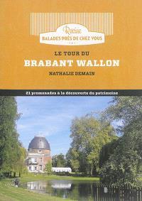 Le tour du Brabant wallon : 21 promenades à la découverte du patrimoine