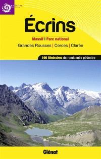 Ecrins : massif-parc national : Grandes Rousses, Cerces, Clarée