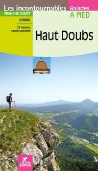 Haut-Doubs : Franche-Comté, Doubs : 22 balades exceptionnelles