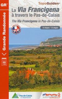 La Via Francigena à travers le Pas-de-Calais : 12 étapes = The Via Francigena in Pas-de-Calais : 12 stages
