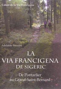 La via Francigena de Sigeric : de Pontarlier au Grand-Saint-Bernard