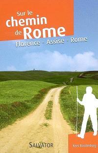 Le chemin de Rome par la voie franciscaine : Florence, Assise, Rome