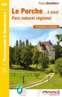 Le Perche... à pied : parc naturel régional : 29 promenades & randonnées