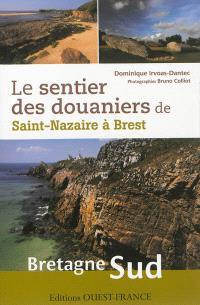 Le sentier des douaniers de Saint-Nazaire à Brest en Bretagne Sud