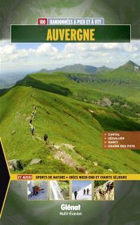 Auvergne : 100 balades et randonnées à pied et à VTT