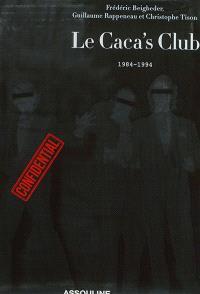 Le Caca's Club : 1984-1994