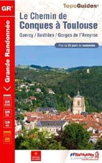 Le chemin de Conques à Toulouse : Quercy, Bastides, gorges de l'Aveyron : plus de 25 jours de randonnée