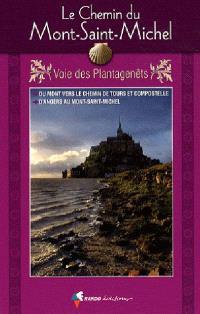 Le chemin du Mont-Saint-Michel vers Saint-Jacques-de-Compostelle : guide pratique du pèlerin : à pied du mont à Saint-Jean-d'Angély