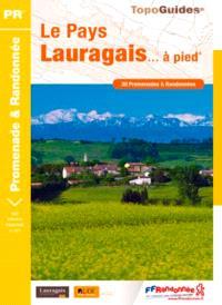 Le Pays Lauragais... à pied : 30 promenades & randonnées