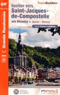 Sentier vers Saint-Jacques-de-Compostelle via Vézelay : Namur-Vézelay : plus de 30 jours de randonnée