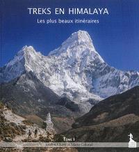 Treks en Himalaya : les plus beaux itinéraires. Volume 1