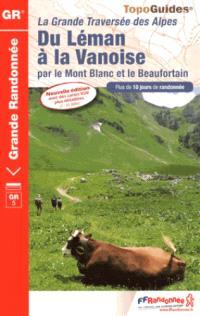 Du Léman à la Vanoise par le Mont Blanc et le Beaufortain, Tour des Dents-du-Midi : la grande traversée des Alpes : plus de 10 jours de randonnée