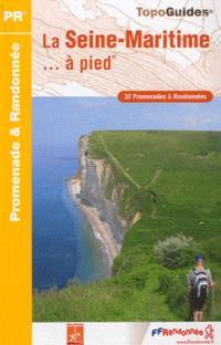 La Seine-Maritime... à pied : 32 promenades & randonnées