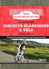 Le guide des circuits classiques à vélo