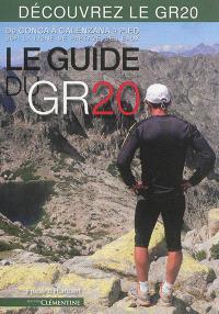 Le guide du GR20 : de Conca à Calenzana à pied sur la ligne de partage des eaux