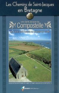 Les chemins de Saint-Jacques en Bretagne vers Saint-Jacques-de-Compostelle : des côtes bretonnes au chemin de Tours : guide pratique du pèlerin