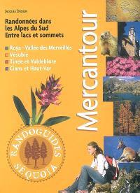 Mercantour : randonnées dans les Alpes du Sud, entre lacs et sommets : Roya-Vallée des merveilles, Vésubie, Tinée et Valdeblore, Cians et Haut-Var