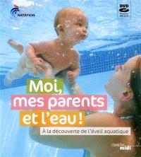 Moi, mes parents et l'eau : à la découverte de l'éveil aquatique