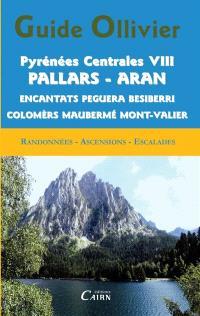 Pyrénées centrales : randonnées, ascensions, escalades. Volume 8, Pallars, Aran : Encantats Peguera, Besiberri, Colomers, Maubermé, Mont-Valier