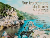 Sur les sentiers du littoral de la côte d'Azur : guide artistique, balades historiques et botaniques