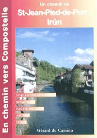 Un chemin de St-Jean-Pied-de-Port à Irun : St-Jean-Pied-de-Port, Bidarray, Pas de Roland, Ascain, Irun