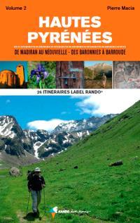 Vos 25 itinéraires dans les Hautes-Pyrénées. Volume 2, De Madiran au Néouvielle, des Baronnies à Barroude