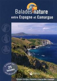 Balades nature entre Espagne et Camargue : Pyrénées-Orientales, Roussillon, canal du Midi, Camargue