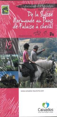 De la Suisse normande au Pays de Falaise à cheval : 15 circuits : balades en Calvados, Normandie