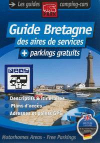 Guide Bretagne des aires de services : + parkings gratuits : descriptifs et itinéraires, plans d'acèès, adresses et points GPS
