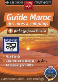 Guide Maroc des aires & campings : + parkings jours & nuits : plan d'accès, descriptifs & itinéraires, adresses et points GPS