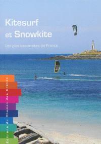 Kitesurf et snowkite : les plus beaux sites de France