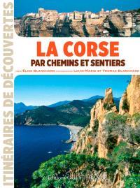 La Corse par chemins et sentiers