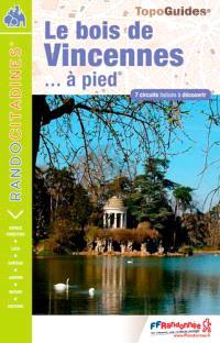 Le bois de Vincennes à pied : 7 circuits balisés à la découverte du bois de Vincennes